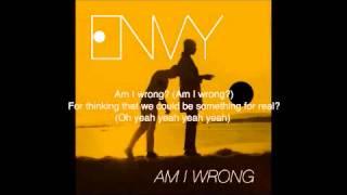 ENVY - Am I Wrong (Lyrics)