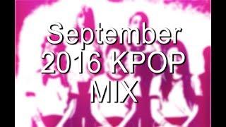 september 2016 kpop mix