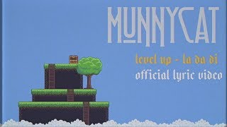 MUNNYCAT - Level Up (La Da Di)