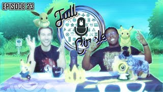 Full Circle Ep 23: Geek Jargon, the Future of VR, and New Pokémon Meltan