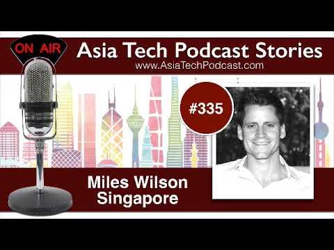 Miles Wilson | Asia Tech Podcast (ATP.Show)