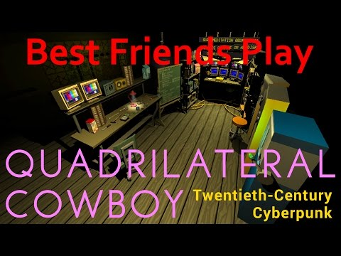 Best Friends Play Quadrilateral Cowboy
