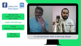 FB Live with Arpit Mandaviya | Sarangi Player, Hindustani Classical Music