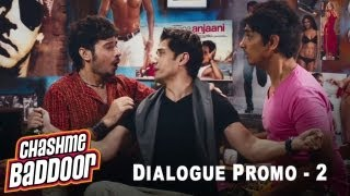 Chaddi Buddies | Dialogue Promo 2 | Chashme Baddoor