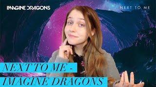 Imagine Dragons - Next To Me | Обзор песни ( track review)