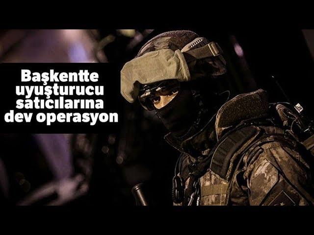 Başkentte Uyuşturucu Satıcılarına Dev Operasyon