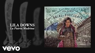 Lila Downs - La Patria Madrina