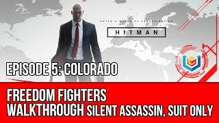 Hitman - Freedom Fighters Walkthrough | Episode 5: Colorado (Silent Assassin, Suit Only)