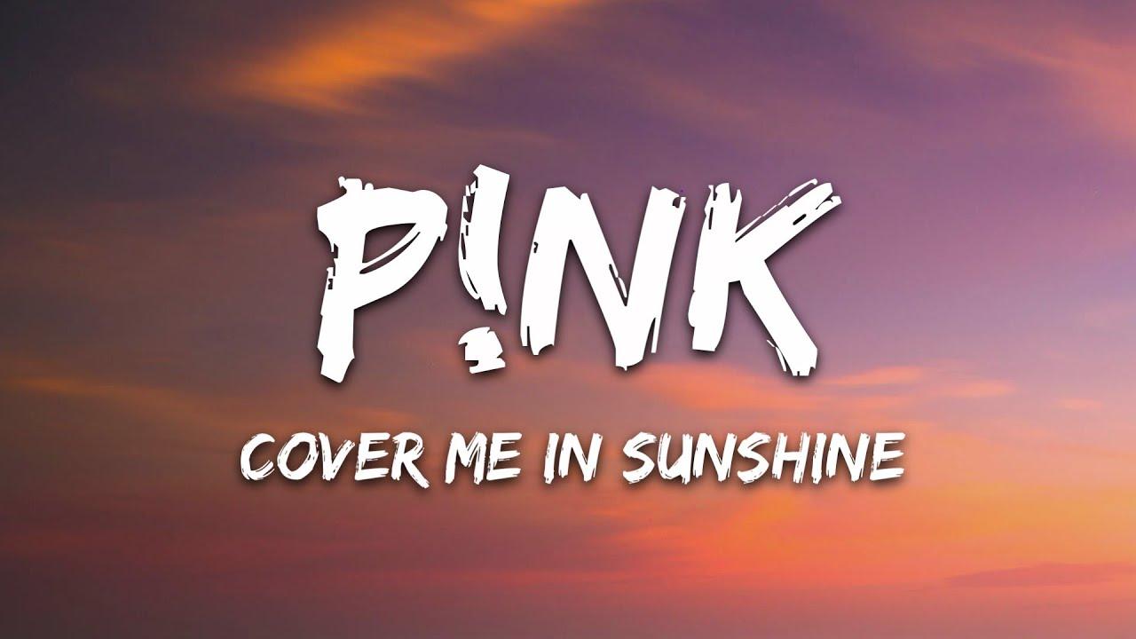 P!nk, Willow Sage Hart - Cover Me In Sunshine (Lyrics)