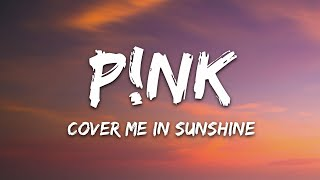 P!nk, Willow Sage Hart - Cover Me In Sunshine (Lyrics)