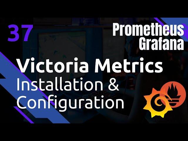 VICTORIA-METRICS - 37. INSTALLATION ET CONFIGURATION PROMETHEUS