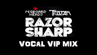 Pegboard Nerds & Tristam - Razor Sharp (Vocal Mix)