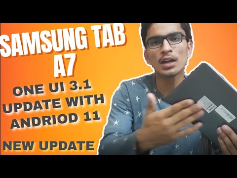 SAMSUNG TAB A7 LATEST ONE UI 3.1 (ANDROID 11) UPDATE || HUGES IMPROVEMENTS AND CHANGES|| WHATS NEW??