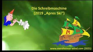 """Die Schreibmaschine (2019 """"Apres Ski"""")"""