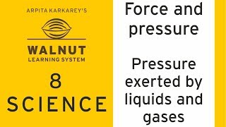 8 Science - Force and pressure - Pressure exerted by liquids and gases