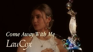 Come Away With Me - Norah Jones cover sing by Lau Cox
