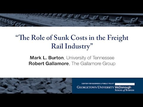 """Mark Burton & Bob Gallamore present """"The Role of Sunk Costs in the Freight Rail Industry"""""""