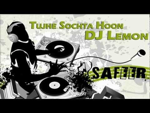 Tujhe Sochta Hoon - DJ Lemon - KK & Atif Aslam