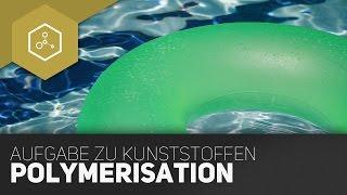 Polymerisation - Typische Aufgaben zu Kunststoffen im Abitur