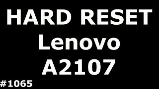 Скидання налаштувань Lenovo A2107 (Hard Reset Lenovo A2107a-h)