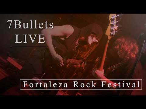 7Bullets LIVE AT FORTALEZA ROCK FEST