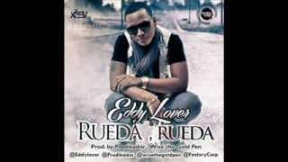 Eddy Lover - Rueda, Rueda (Prod. By Predikador Y Wise) (Letra)