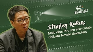 Male directors can also create delicate female characters Stanley Kwan