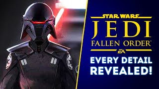 Star Wars Jedi Fallen Order INFO BLOWOUT! EVERY DETAIL REVEALED! (New Star Wars Game)