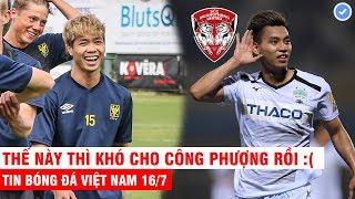 VN Sports 16/7 | Công Phượng gặp thách thức cực lớn ở Bỉ, Văn Thanh Văn Lâm sắp về chơi cùng 1 CLB
