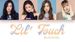 Cover images How Would BLACKPINK Sing 'Lil' Touch' by Girls' Generation-Oh!GG  (Eng/Rom/Han) (FANMADE)