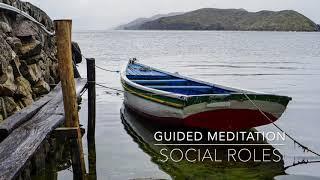 SOCIAL ROLES: 15 Minute Guided Meditation | A.G.A.P.E. Wellness