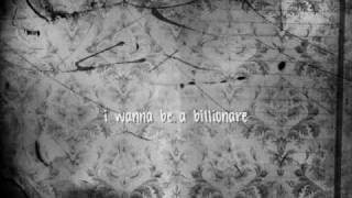 I Want to Be a Billionaire with Lyrics