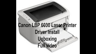 How to install new Canon LBP 6030 Laser Printer || Driver Install || Unboxing || Full video