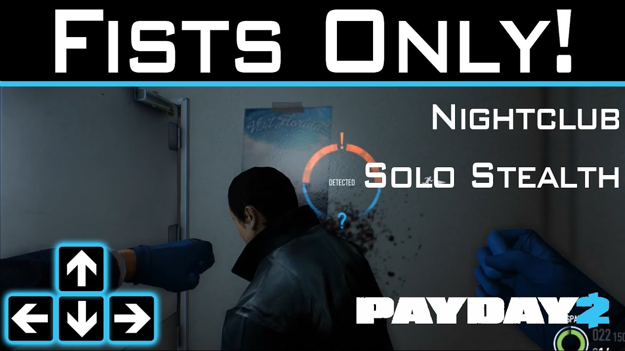 Payday 2 - Fists Only - Nightclub Solo Stealth - My Payday 2 Break
