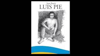 """Audio del cuento """"Luis Pie"""" de Juan Bosch"""