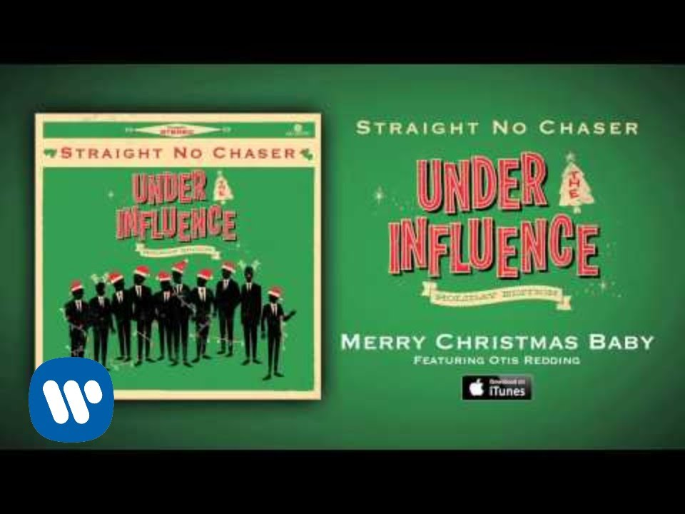 straight no chaser merry christmas baby feat otis redding - Otis Redding Christmas