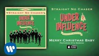 Straight No Chaser - Merry Christmas Baby (feat. Otis Redding)