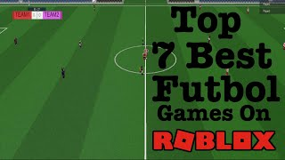 Top 7 Best Soccer/Futbal Games On Roblox!