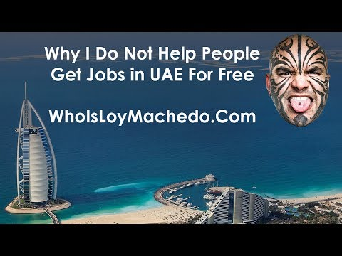 Jobs In Uae - Why I Do Not Help For Free - Ask Loy Machedo - YT