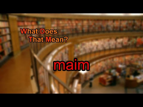 What Does Maim Mean Youtube