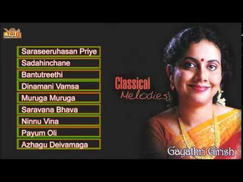 Carnatic Vocal   Classical Melodies   Gayathri Girish   Jukebox