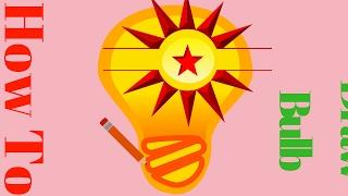 How To Draw Bulb  How To Draw Bulb Easily   How To Draw Bulb Step Bu Step