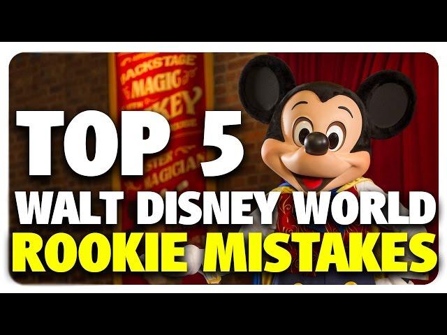 TOP 5 Walt Disney World Rookie Mistakes! | Best & Worst 01/18/17