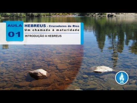 Estudo Da Epístola Aos Hebreus - Aula 01 - INTRODUÇÃO A HEBREUS