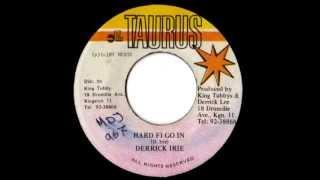 DERRICK IRIE + FIREHOUSE CREW - Hard fi go in + version (Taurus)