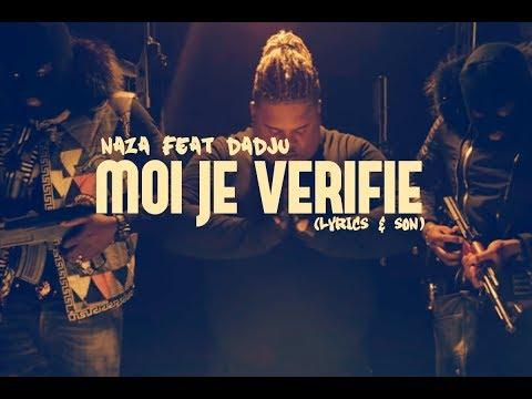Moi je vérifie Naza Featuring Dajdu (Lyrics/Son)