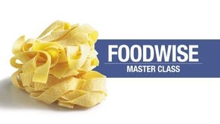 Foodwise Master Class: how to make fresh Pappardelle Pasta