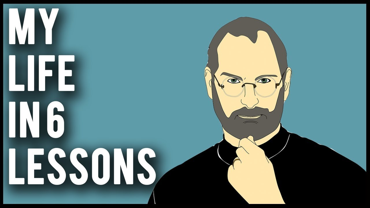 Steve Jobs: My Life in 6 Lessons