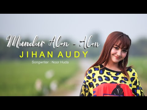Jihan Audy Mundur Alon Alon Official Music Video