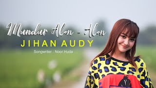 Gambar cover JIHAN AUDY - MUNDUR ALON ALON (Official Music Video)